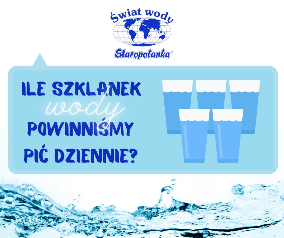 Ile szklanek wody dziennie powinniśmy wypić?